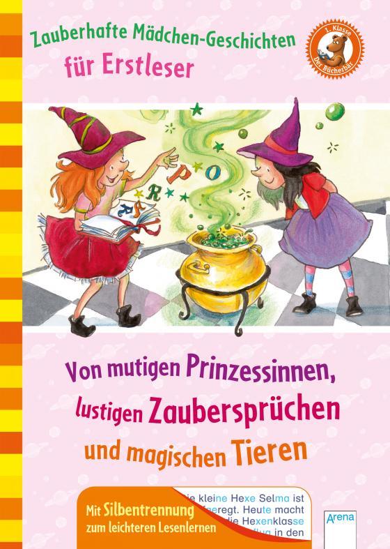 Cover-Bild Zauberhafte Mädchengeschichten für Erstleser. Von mutigen Prinzessinnen, lustigen Zaubersprüchen und magischen Tieren