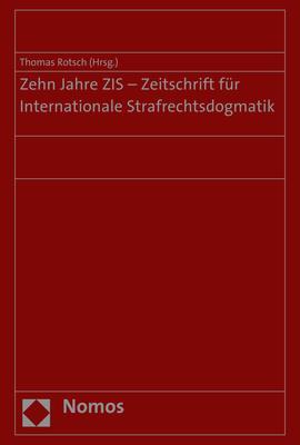 Cover-Bild Zehn Jahre ZIS - Zeitschrift für Internationale Strafrechtsdogmatik