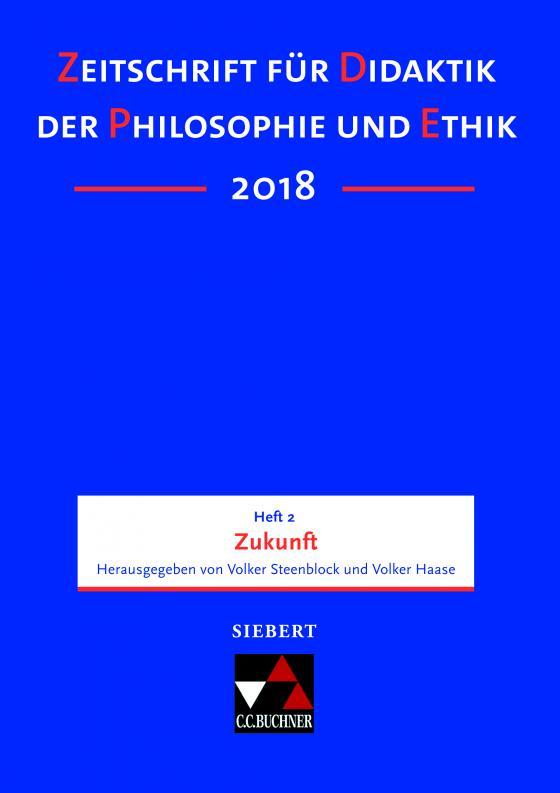 Cover-Bild Zeitschrift für Didaktik der Philosophie und Ethik (ZDPE) / ZDPE Ausgabe 02/2018