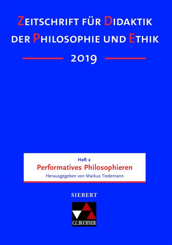 Cover-Bild Zeitschrift für Didaktik der Philosophie und Ethik (ZDPE) / ZDPE Ausgabe 02/2019