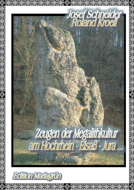 Cover-Bild Zeugen der Megalithkultur am Hochrhein- Elsaß - Jura