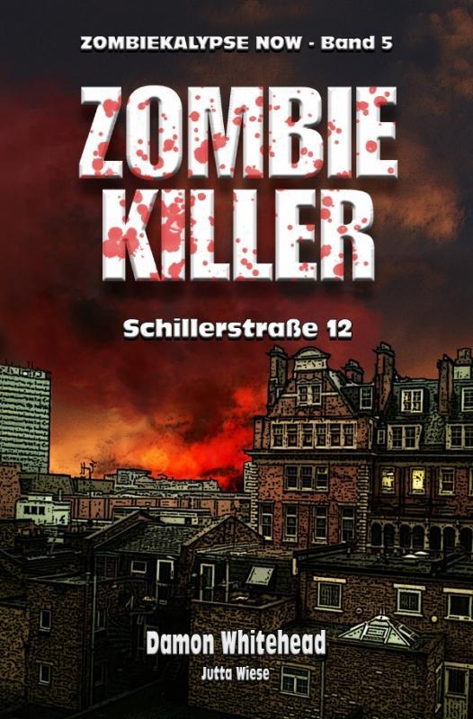 Cover-Bild ZOMBIEKALPYSE NOW / ZOMBIE-KILLER 1: Schillerstr. 12