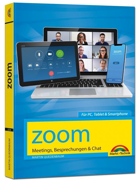 Cover-Bild Zoom - Meetings, Besprechungen, Chat - Effizient im Team organisieren und arbeiten