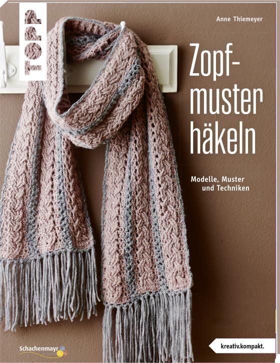 Cover-Bild Zopfmuster häkeln (kreativ.kompakt.)