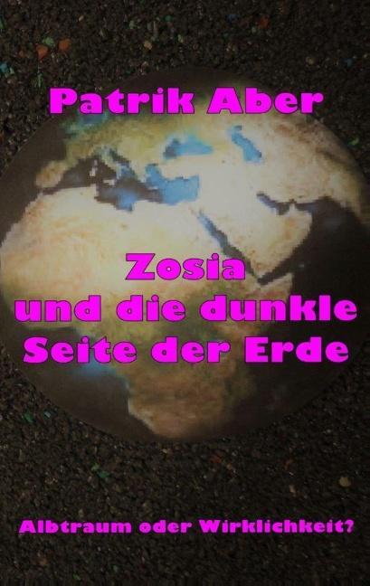 Cover-Bild Zosia und die dunkle Seite der Erde