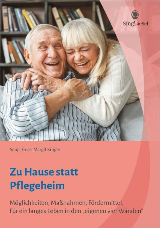 Cover-Bild Zu Hause statt Pflegeheim. Für ein langes Leben in den eigenen vier Wänden.