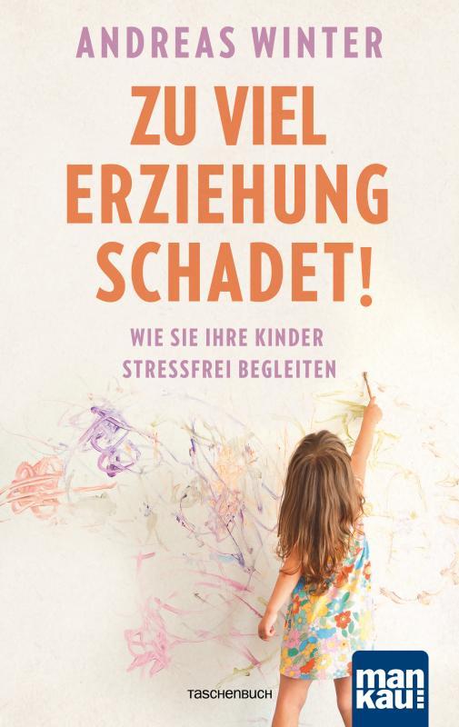 Cover-Bild Zu viel Erziehung schadet!