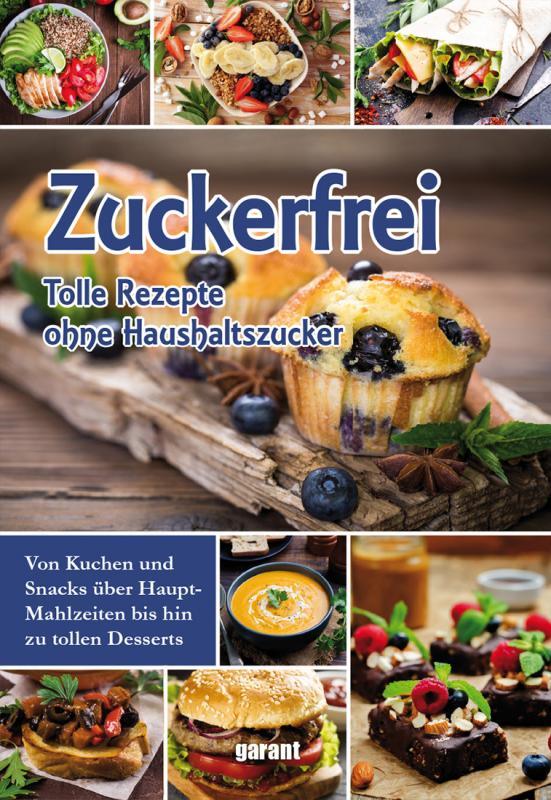 Cover-Bild Zuckerfrei - tolle Rezepte ohne Haushaltszucker