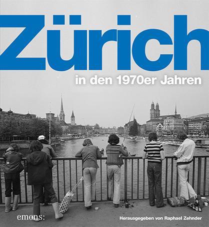 Cover-Bild Zürich in den 1970er Jahren