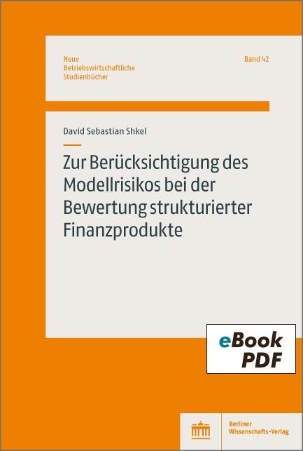 Cover-Bild Zur Berücksichtigung des Modellrisikos bei der Bewertung strukturierter Finanzprodukte