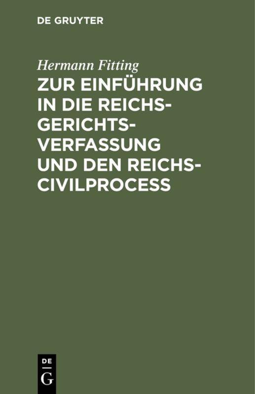 Cover-Bild Zur Einführung in die Reichs-Gerichtsverfassung und den Reichs-Civilproceß