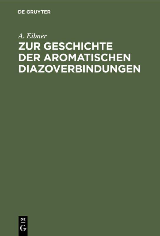 Cover-Bild Zur Geschichte der aromatischen Diazoverbindungen