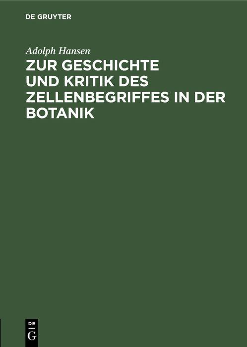 Cover-Bild Zur Geschichte und Kritik des Zellenbegriffes in der Botanik