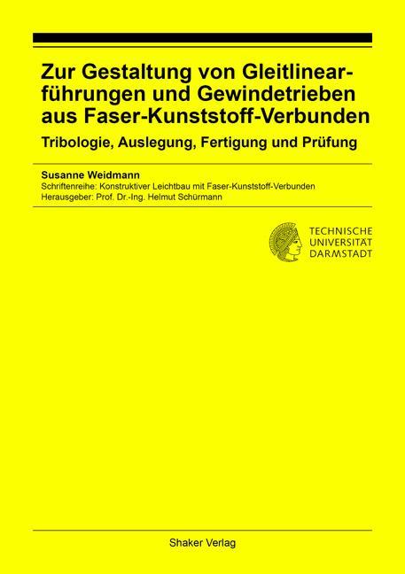Cover-Bild Zur Gestaltung von Gleitlinearführungen und Gewindetrieben aus Faser-Kunststoff-Verbunden