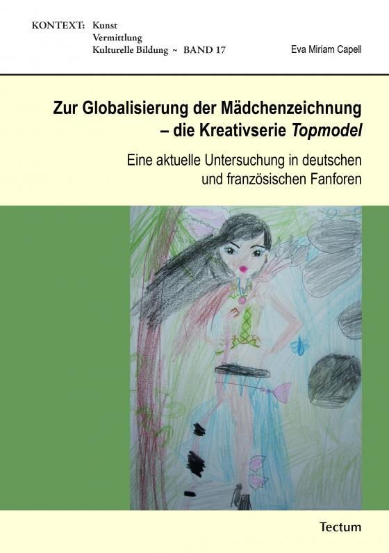 Cover-Bild Zur Globalisierung der Mädchenzeichnung - die Kreativserie Topmodel