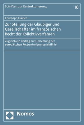 Cover-Bild Zur Stellung der Gläubiger und Gesellschafter im französischen Recht der Kollektivverfahren