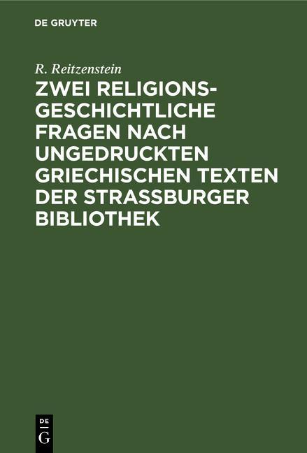 Cover-Bild Zwei religionsgeschichtliche Fragen nach ungedruckten griechischen Texten der Strassburger Bibliothek