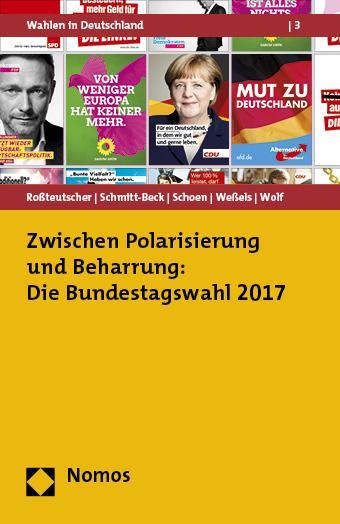 Cover-Bild Zwischen Polarisierung und Beharrung: Die Bundestagswahl 2017