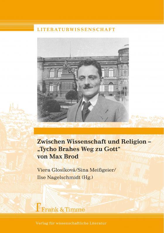"""Cover-Bild Zwischen Wissenschaft und Religion – """"Tycho Brahes Weg zu Gott"""" von Max Brod"""
