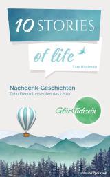 Cover-Bild 10 STORIES of life »Glücklichsein«