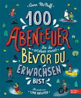 Cover-Bild 100 Abenteuer die du erleben musst, bevor du erwachsen bist