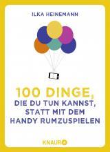 Cover-Bild 100 Dinge, die du tun kannst, statt mit dem Handy rumzuspielen