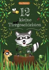 Cover-Bild 12 kleine Tiergeschichten
