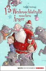 Cover-Bild 13 Weihnachtstrolle machen Ärger