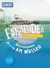 Cover-Bild 52 kleine & große Eskapaden in Deutschland, Wochenenden am Wasser