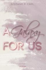 Cover-Bild A Galaxy FOR US (Elbury University - Reihe 1)