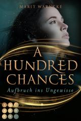 Cover-Bild A Hundred Chances. Aufbruch ins Ungewisse