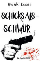 Cover-Bild Aachen Krimi Reihe / Schicksalsschwur - Ein Aachen Krimi