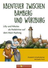 Cover-Bild Abenteuer zwischen Bamberg und Würzburg - Lilly und Nikolas als Pedalritter auf dem Main-Radweg