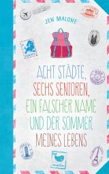 Cover-Bild Acht Städte, sechs Senioren, ein falscher Name und der Sommer meines Lebens