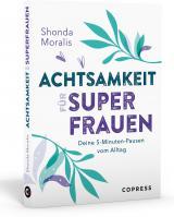 Cover-Bild Achtsamkeit für Superfrauen. 5-Minuten-Pausen vom Alltag.