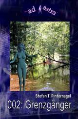 Cover-Bild AD ASTRA / AD ASTRA 002: Grenzgänger