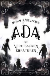 Cover-Bild Ada (Band 1): Die vergessenen Kreaturen