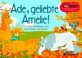 Cover-Bild Ade, geliebte Amelie! Das Bilder-Erzählbuch vom Älterwerden und Sterben