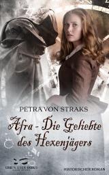 Cover-Bild Afra - Die Geliebte des Hexenjägers