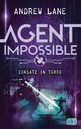 Cover-Bild AGENT IMPOSSIBLE - Einsatz in Tokio