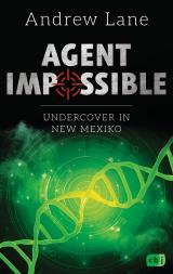 Cover-Bild AGENT IMPOSSIBLE - Undercover in New Mexico