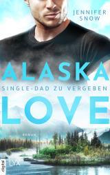 Cover-Bild Alaska Love - Single-Dad zu vergeben