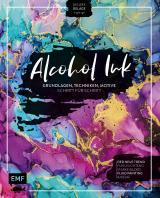 Cover-Bild Alcohol Ink – Grundlagen, Techniken, Motive Schritt für Schritt