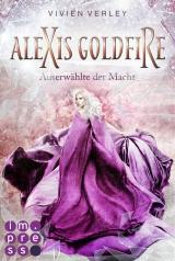 Cover-Bild Alexis Goldfire. Auserwählte der Macht