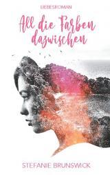 Cover-Bild All die Farben dazwischen