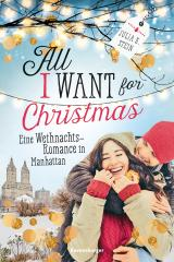 Cover-Bild All I Want for Christmas. Eine Weihnachts-Romance in Manhattan