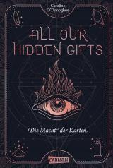 Cover-Bild All Our Hidden Gifts - Die Macht der Karten (All Our Hidden Gifts 1)
