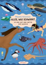 Cover-Bild Alles, was schwimmt. Im und auf und unter dem Wasser