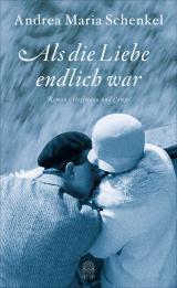 Cover-Bild Als die Liebe endlich war