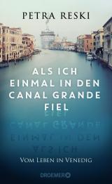Cover-Bild Als ich einmal in den Canal Grande fiel